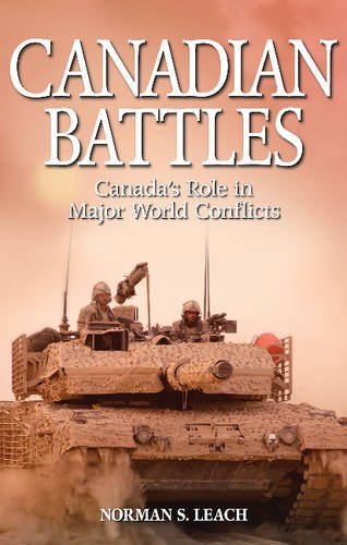 Canadian Battles: Canada's Role in Major World Conflicts: Leach, Norman S.