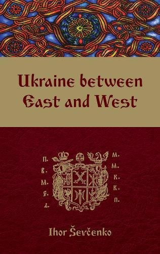 9781894865166: Ukraine between East and West: Essays on Cultural History to the Early Eighteenth Century, second, revised edition (Monograph)