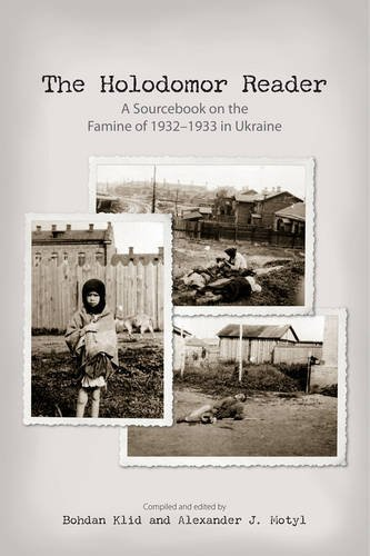 9781894865289: The Holodomor Reader: A Sourcebook on the Famine of 1932-1933 in Ukraine