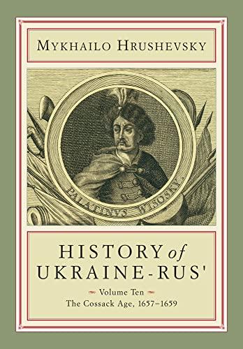 History of Ukraine Rus Volume 10 The: Mykhailo Hrushevsky