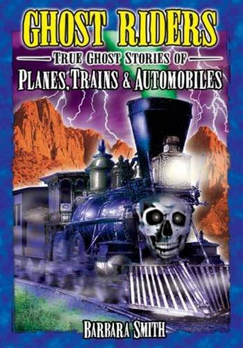9781894877565: Ghost Riders: Planes, Trains & Automobiles