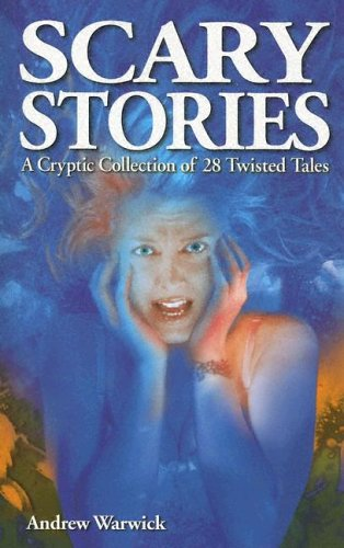 Scary Stories: A Cryptic Collection of 28 Twisted Tales (Ghost Stories)