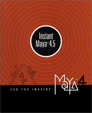 9781894893299: Instant Maya 4.5 with Maya Personal Learning Edition