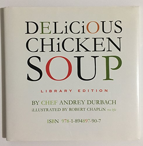 Delicious Chicken Soup: Durbach, Chef Andrey; Chaplin, Robert