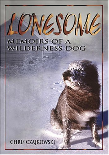 9781894898249: Lonesome: Memoirs of a Wilderness Dog