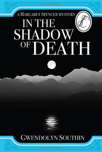 In the Shadow of Death (The Margaret: Southin, Gwendolyn