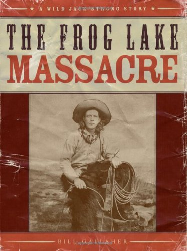 Frog Lake Massacre, The: Gallaher, Bill