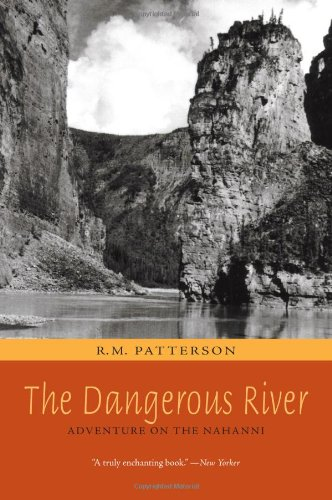 9781894898867: The Dangerous River: Adventure on the Nahanni