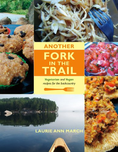 9781894898973: Another Fork in the Trail: Vegetarian and Vegan Recipes for the Backcountry