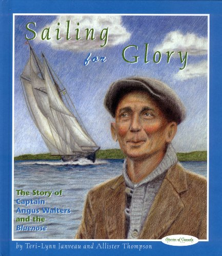 Sailing for Glory: The Story of Captain: Teri-Lynn Janveau, Allister