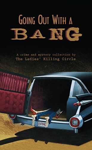 9781894917735: Going Out With a Bang: A Ladies Killing Circle Anthology
