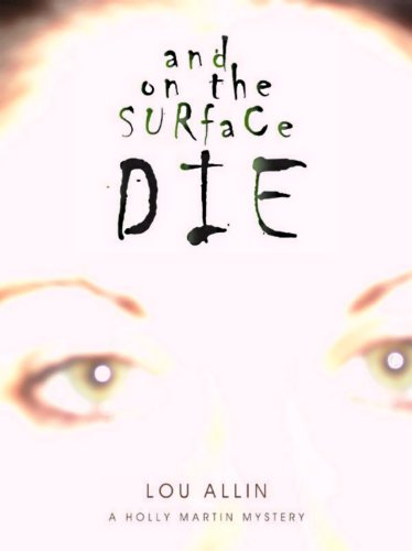 9781894917742: And on the Surface Die: A Holly Martin Mystery