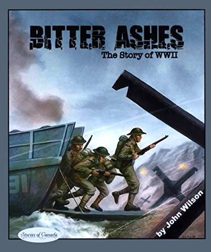 9781894917902: Bitter Ashes: The Story of WW II (Stories of Canada)