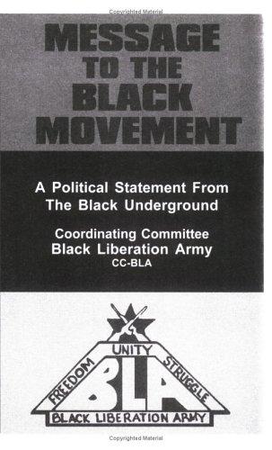 Message to the Black Movement: A Political: Bla (Black Liberation