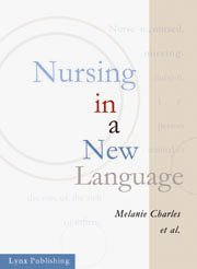 9781894929141: Nursing in a New Language