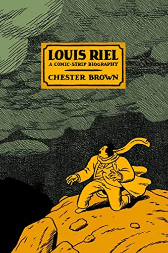 Louis Riel a Comic Strip Biography