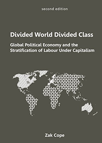 9781894946681: Divided World, Divided Class: Global Political Economy and the Stratification of Labour Under Capitalism