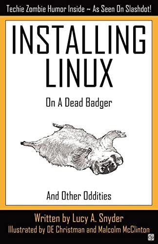 9781894953474: Installing Linux on a Dead Badger