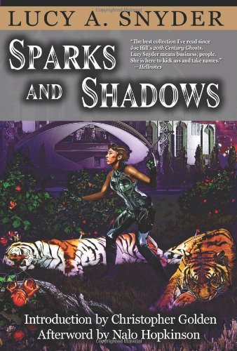 Sparks and Shadows: Lucy A. Snyder;