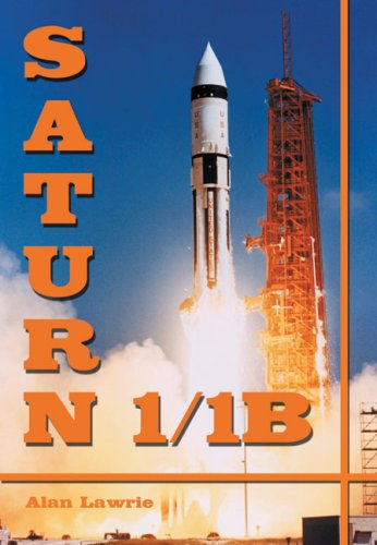 9781894959858: Saturn 1/1B: The Complete Manufacturing and Test Records (Apogee Books Space Series)