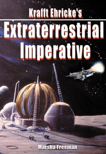 9781894959919: Krafft Ehricke's Extraterrestrial Imperative (Apogee Books Space Series)