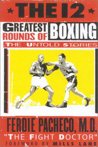 9781894963008: The 12 Greatest Rounds of Boxing: The Untold Stories