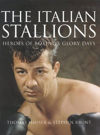 9781894963039: The Italian Stallions: Heroes of Boxing's Glory Days