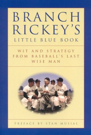 Branch Rickey's Little Blue Book: Wit and: Branch Rickey