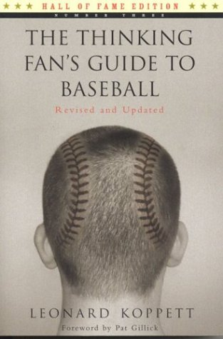 The Thinking Fan's Guide to Baseball (Hall of Fame Edition): Koppett, Leonard