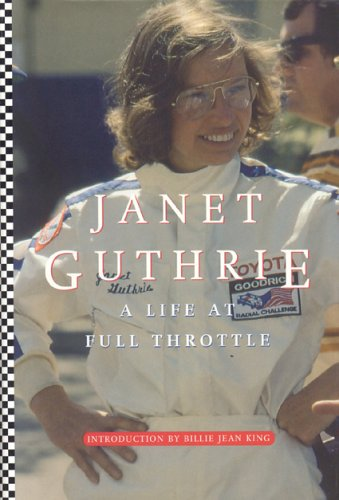 Janet Guthrie: A Life at Full Throttle: Janet Guthrie