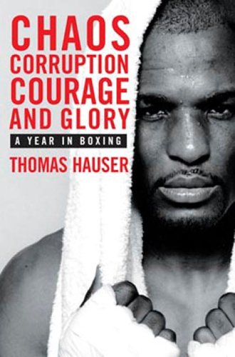 9781894963381: Chaos, Corruption, Courage and Glory: A Year in the Life of Boxing