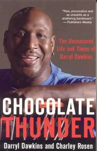 Chocolate Thunder: The Uncensored Life and Times of Darryl Dawkins: Rosen, Charley, Dawkins, Darryl