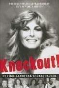 Knockout: The Sexy, Violent, Extraordinary Life of Vikki LaMotta: Vikki LaMotta