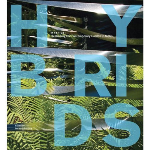 9781894965705: Hybrids: Reshaping the Contemporary Garden in Metis
