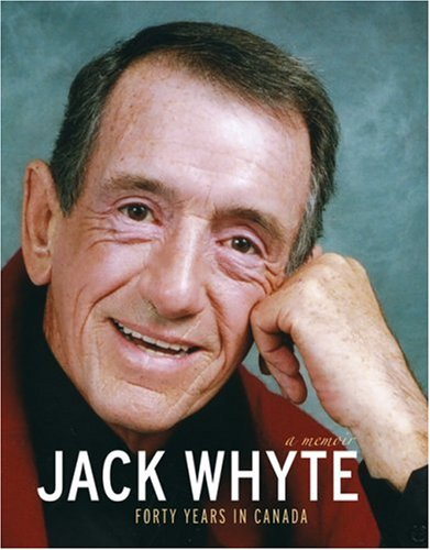 Jack Whyte : Forty Years in Canada: Whyte, Jack