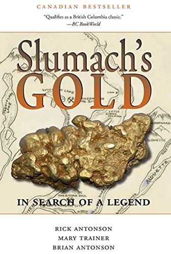 Slumach's Gold: In Search of a Legend: Rick Antonson