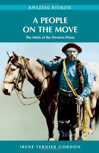 9781894974851: A People on the Move: The Métis of the Western Plains (Amazing Stories)