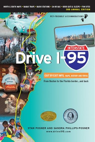 Drive I-95: Exit by Exit Info, Maps, History and Trivia, Third Edition: Stan Posner, Sandra ...