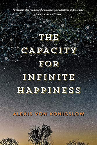 The Capacity for Infinite Happiness: Von Konigslow, Alexis