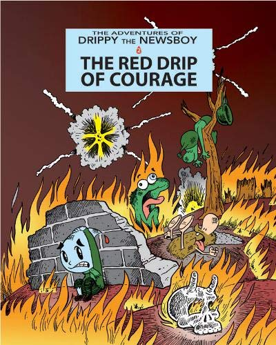 The Red Drip of Courage (Adventures of Drippy the Newsboy): Julian Lawrence