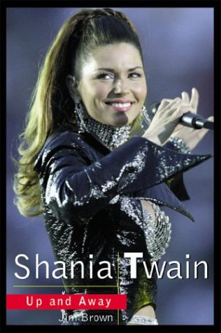 Shania Twain: Up and Away: Brown, Jim
