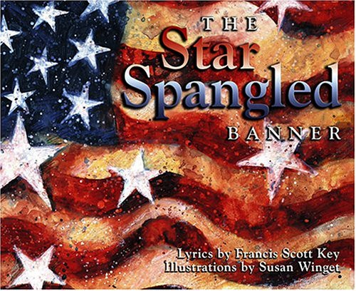 9781894997126: The Star Spangled Banner: Written by Francis Scott Key Illustrated by Susan Winget
