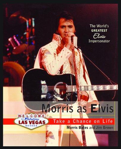 Morris as Elvis: The World's Greatest Elvis: Bates, Morris, Brown,