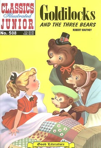 Goldilocks And The Three Bears (Classics Illustrated: Robert Southey; Introduction-William