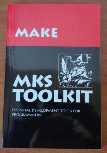 MKS Toolkit (Essential Development Tools for Programmers): Jim Gardener; Anne