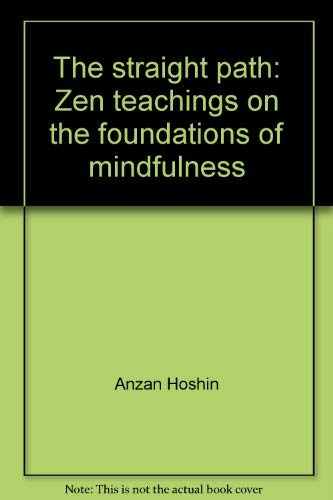 9781895082166: The straight path: Zen teachings on the foundations of mindfulness