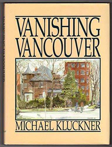 Vanishing Vancouver: Kluckner, Michael