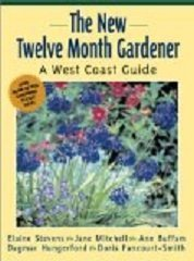 THE TWELVE MONTH GARDENER A West Coast Guide