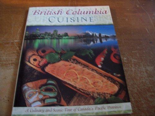 9781895155716: British Columbia Cuisine