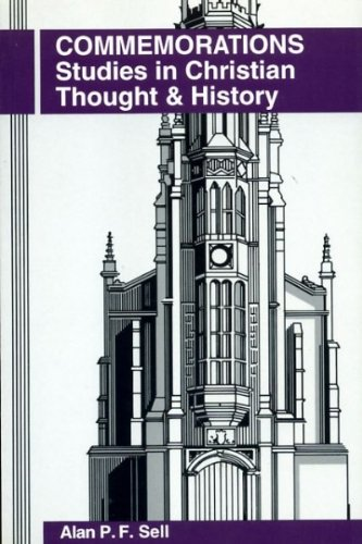 Commemorations : Studies in Christian Thought and History: Sell, Alan P. F.